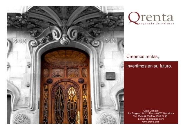 """Creamos rentas,invertimos en su futuro.""""Casa Comalat""""Av. Diagonal 442 1ª Planta 08037 BarcelonaTel. 934 444 200 Fax 933 22..."""
