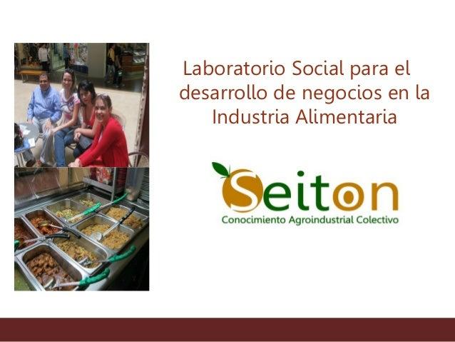 Laboratorio Social para el desarrollo de negocios en la Industria Alimentaria