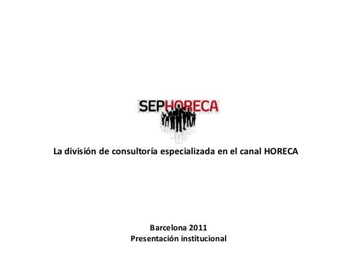 La división de consultoría especializada en el canal HORECA                                                          Barce...