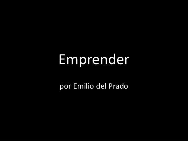 Emprenderpor Emilio del Prado