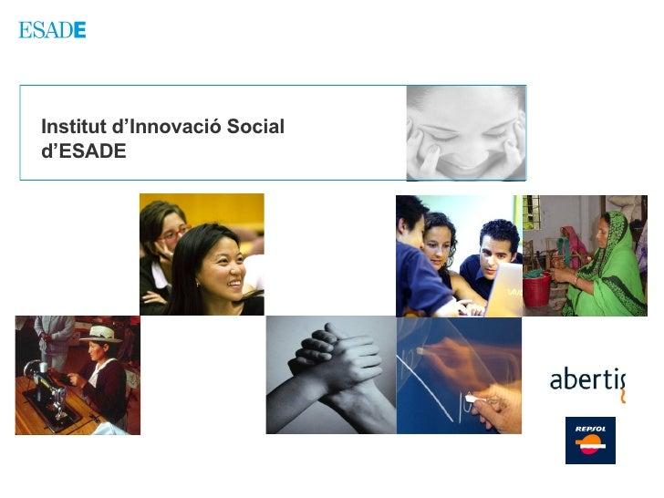 Institut d'Innovació Social  d'ESADE Promotors del Institut d'Innovació Social :