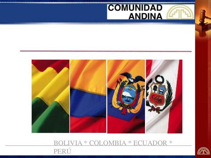 BOLIVIA * COLOMBIA * ECUADOR *PERÚ