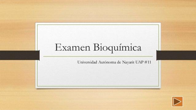 Examen Bioquímica Universidad Autónoma de Nayarit UAP #11