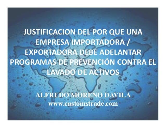 1   ALFREDO MORENO DAVILA  www.customstrade.com  JUSTIFICACION  DEL  POR  QUE  UNA   EMPRESA  IMPORTADORA...