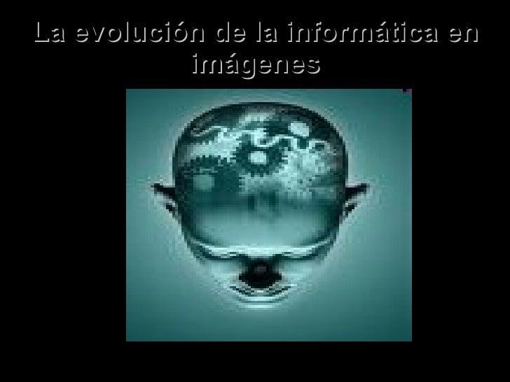 La evolución de la informática en imágenes