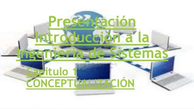 Presentación Introducción a la Ingeniería de Sistemas Capitulo 1 CONCEPTUALIZACIÓN