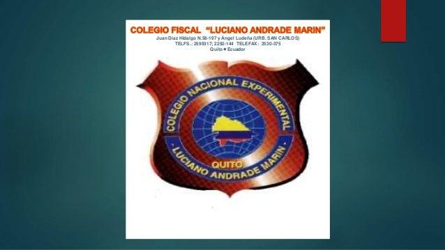 Juan Díaz Hidalgo N.58-197 y Ángel Ludeña (URB. SAN CARLOS) TELFS.: 2599317; 2292-144 TELEFAX: 2530-375 Quito  Ecuador