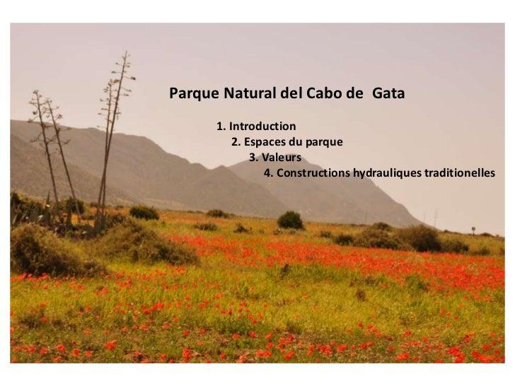 Parque Natural del Cabo de  Gata<br />               1. Introduction<br />                     2. Espaces du parque<br /> ...