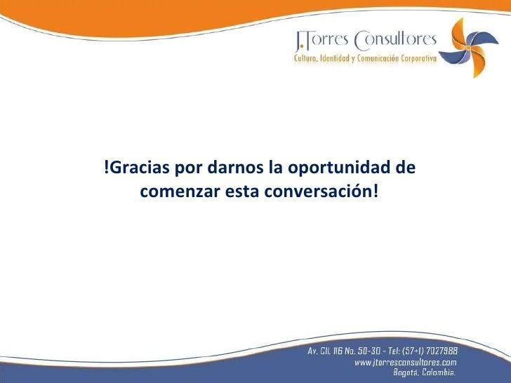 !Gracias por darnos la oportunidad de comenzar esta conversación!