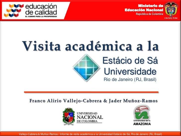 Ministerio de<br />Educación Nacional<br />República de Colombia<br />Libertad y Orden<br />Visita académica a la<br />Est...