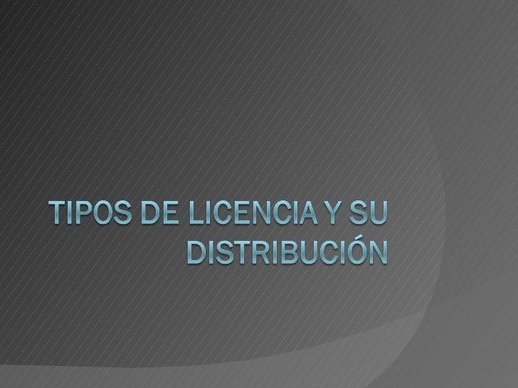 TIPOS DE LICENCIA Y SUDISTRIBUCIÓN   Licencias OEM.   Licencias FPP.   Licencias Académicas.   Licencias por Volumen....