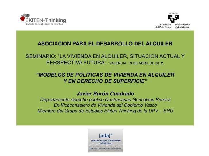 """ASOCIACION PARA EL DESARROLLO DEL ALQUILERSEMINARIO: """"LA VIVIENDA EN ALQUILER, SITUACION ACTUAL Y      PERSPECTIVA FUTURA""""..."""