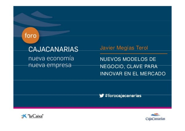 Javier Megías Terol                       gConferencia   NUEVOS MODELOS DE              NEGOCIO,              NEGOCIO CLAV...