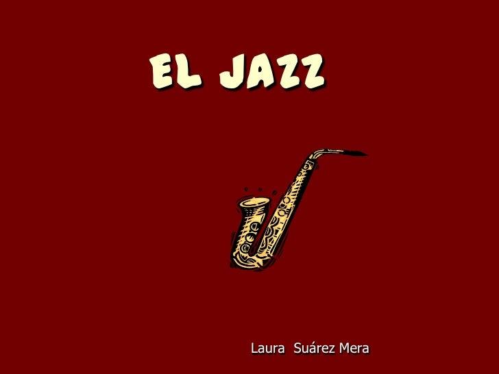 EL JAZZ    Laura Suárez Mera