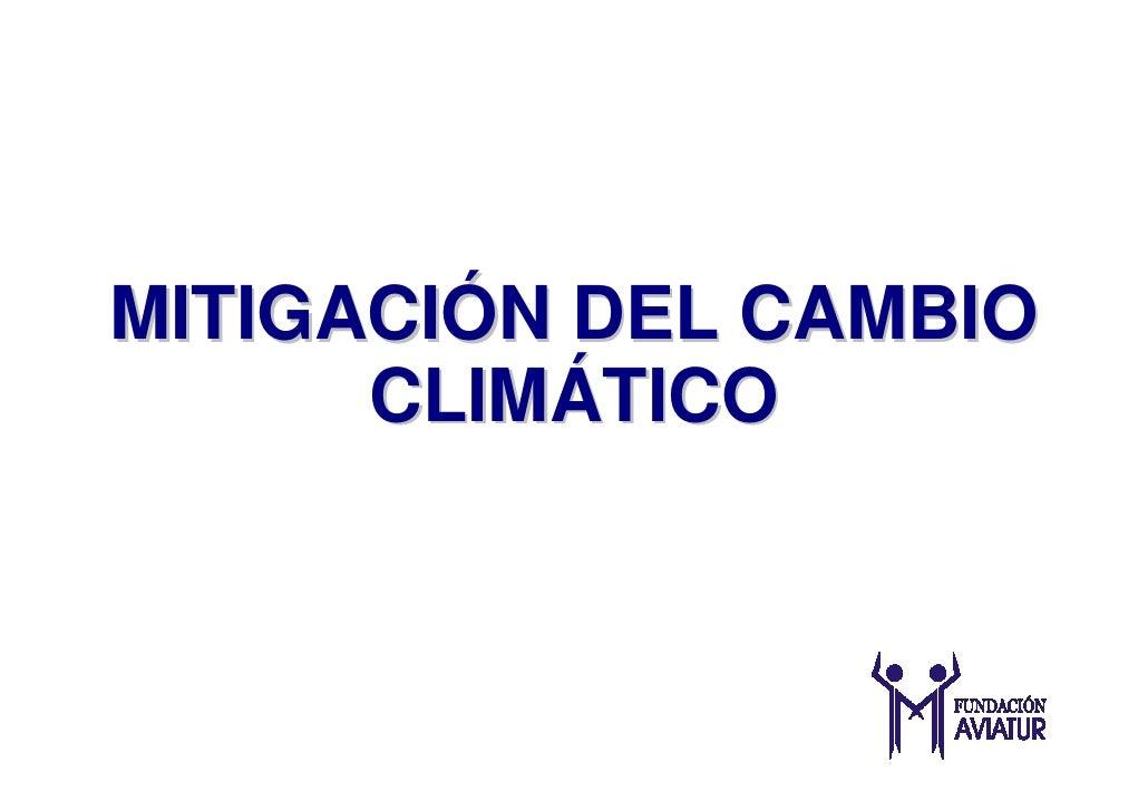 MITIGACIÓN DEL CAMBIO       CLIMÁTICO