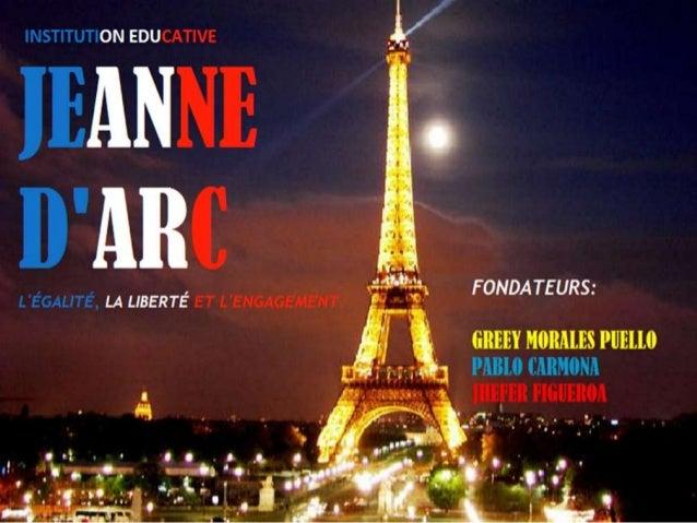 INSTITUTION EDUCATIVE JEANNE            D'ARC               INTRODUCTION               Avec ce projet, nous voulons       ...