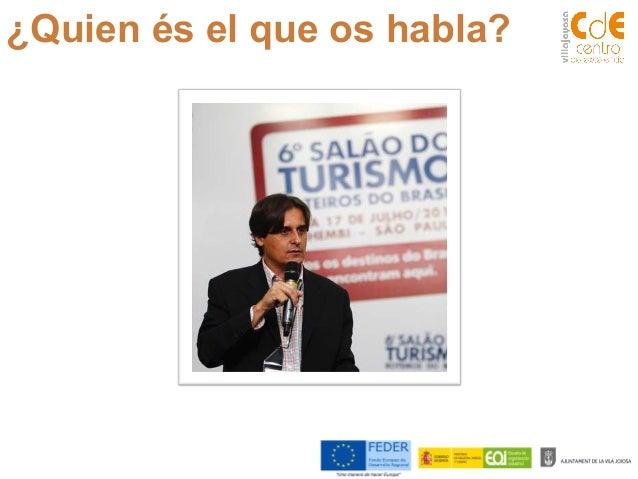 Productos turísticos innovadores. Diferenciarse en turismo. Con Jimmy Pons Slide 2