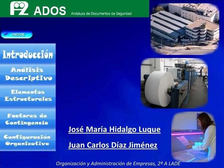 José María Hidalgo Luque      Juan Carlos Díaz Jiménez  Organización y Administración de Empresas, 2º A LADE