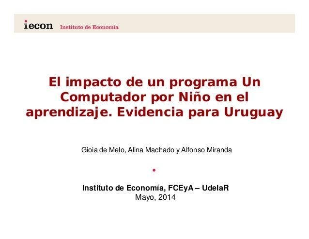 El impacto de un programa Un Computador por Niño en el aprendizaje. Evidencia para Uruguay • ................................