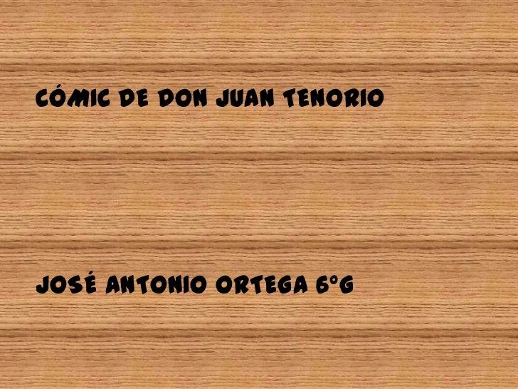 CÓMIC DE DON JUAN TENORIOJOSÉ ANTONIO ORTEGA 6ºG