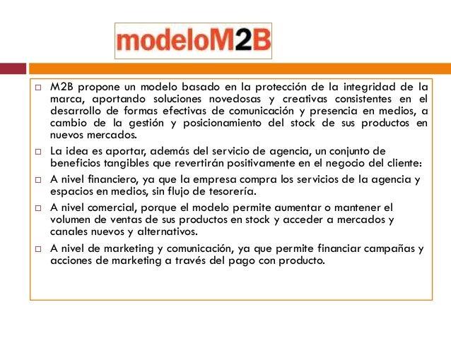    M2B propone un modelo basado en la protección de la integridad de la    marca, aportando soluciones novedosas y creati...