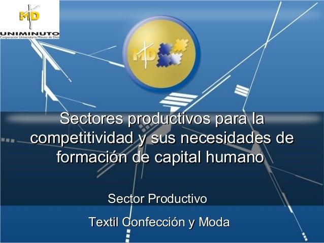 Sectores productivos para laSectores productivos para la competitividad y sus necesidades decompetitividad y sus necesidad...