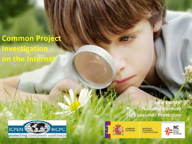 Common Project  Investigation  on the Internet Julio Cortés  National Institute  for Consumer Protection