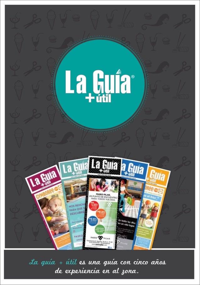 La guía + útil es una guía con cinco años       de experiencia en al zona.