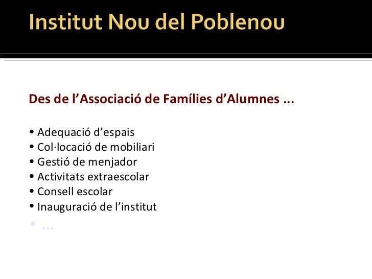 <ul><li>Des de l ' Associació de Famílies d ' Alumnes ... </li></ul><ul><li>Adequació d ' espais  </li></ul><ul><li>Col·lo...