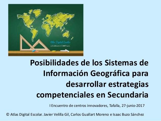 © Atlas Digital Escolar. Javier Velilla Gil, Carlos Guallart Moreno e Isaac Buzo Sánchez I Encuentro de centros innovadore...