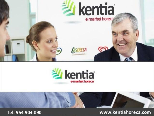 www.kentiahoreca.comTel: 954 904 090