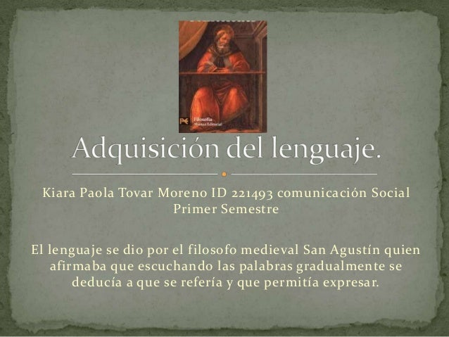 Kiara Paola Tovar Moreno ID 221493 comunicación Social                    Primer SemestreEl lenguaje se dio por el filosof...