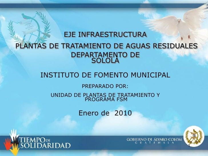 EJE INFRAESTRUCTURA PLANTAS DE TRATAMIENTO DE AGUAS RESIDUALES              DEPARTAMENTO DE                   SOLOLÁ      ...