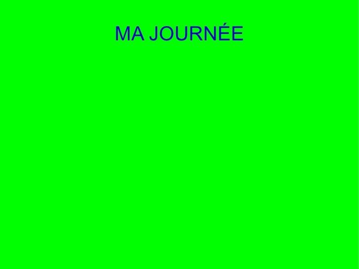 MA JOURNÉE