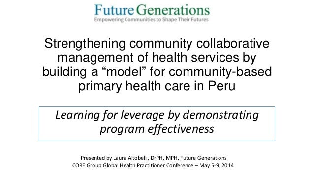 "Strengthening community collaborative management of health services by building a ""model"" for community-based primary heal..."