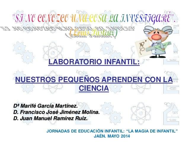 """LABORATORIO INFANTIL: NUESTROS PEQUEÑOS APRENDEN CON LA CIENCIA JORNADAS DE EDUCACIÓN INFANTIL: """"LA MAGIA DE INFANTIL"""" JAÉ..."""