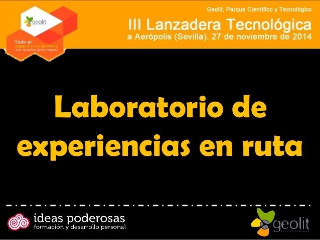 Laboratorio de experiencias en ruta