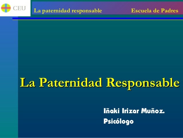 Presentaci n la paternidad responsable for Paternidad responsable