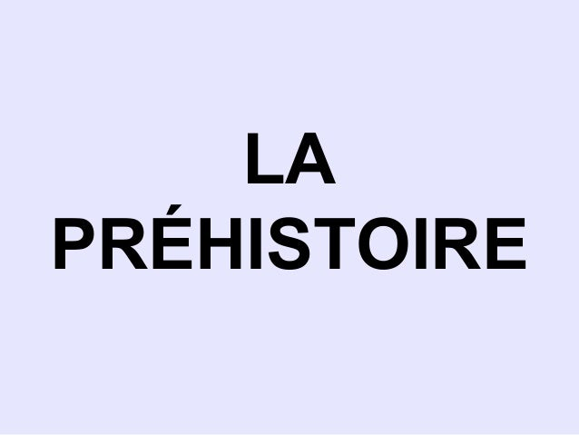 LAPRÉHISTOIRE