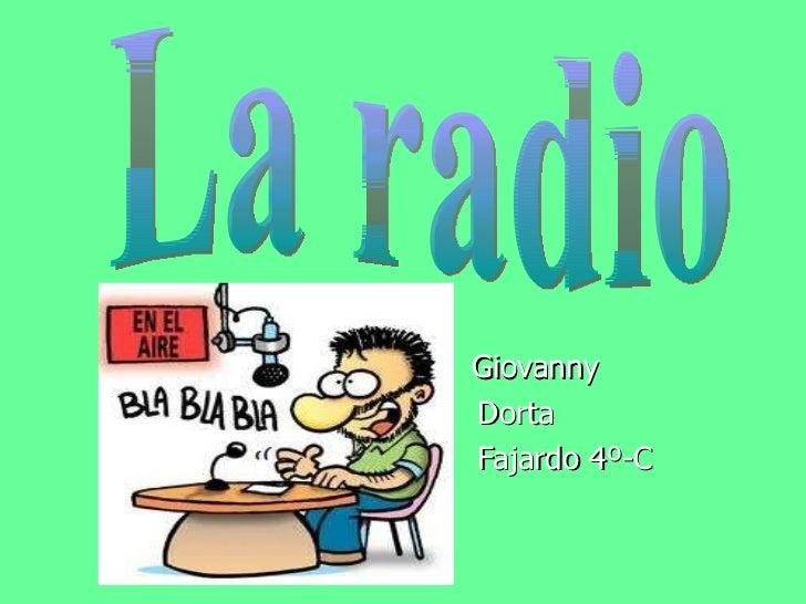 Giovanny  Dorta Fajardo 4º-C La radio