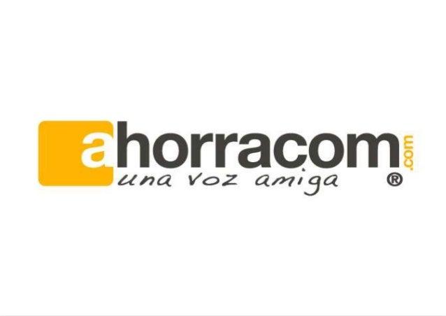 QUIÉNES SOMOS AHORRACOM … … es una empresa especializada en la gestión las telecomunicaciones de su empresa, de forma efic...