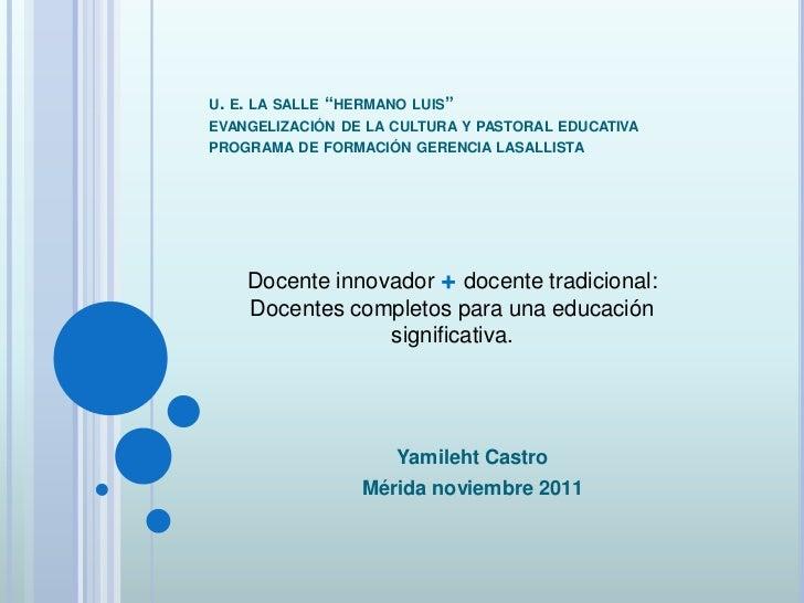 """U. E. LA SALLE """"HERMANO LUIS""""EVANGELIZACIÓN DE LA CULTURA Y PASTORAL EDUCATIVAPROGRAMA DE FORMACIÓN GERENCIA LASALLISTA   ..."""