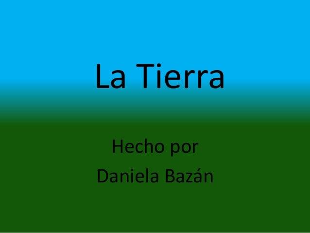 La Tierra Hecho por Daniela Bazán