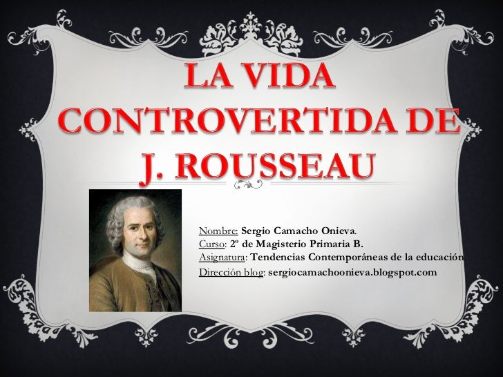 Nombre:   Sergio Camacho Onieva . Curso :  2º de Magisterio Primaria B. Asignatura :  Tendencias Contemporáneas de la educ...