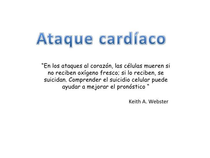 """""""En los ataques al corazón, las células mueren si  no reciben oxígeno fresco; si lo reciben, se suicidan. Comprender el su..."""