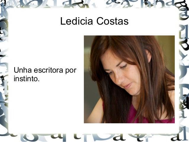 Ledicia Costas Unha escritora por instinto.