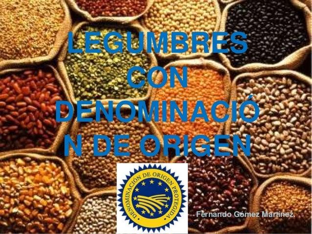 LEGUMBRES    CONDENOMINACIÓN DE ORIGEN       Fernando Gómez Martínez.