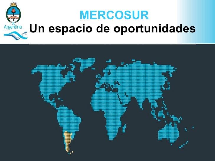 MERCOSUR Un espacio de oportunidades