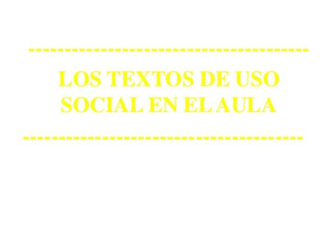 --------------------------------------- LOS TEXTOS DE USO SOCIAL EN ELAULA ---------------------------------------