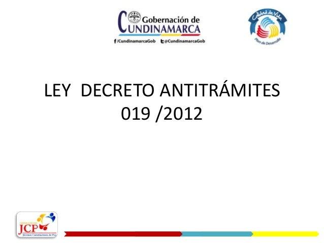 LEY DECRETO ANTITRÁMITES 019 /2012